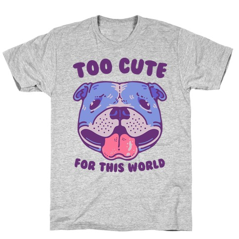 Too Cute for This World Pit Bull Mens T-Shirt