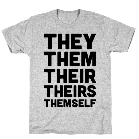 They Them Their Theirs Themself Mens T-Shirt