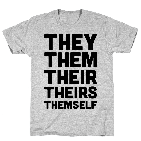They Them Their Theirs Themself