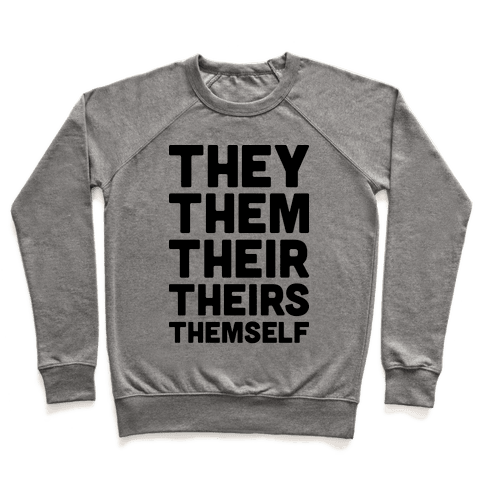 They Them Their Theirs Themself Pullover