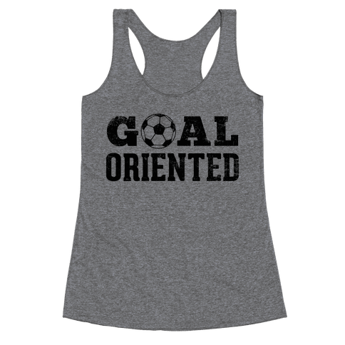 Goal Oriented Racerback Tank Top