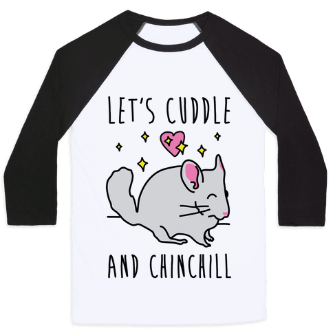 Let's Cuddle And Chinchill
