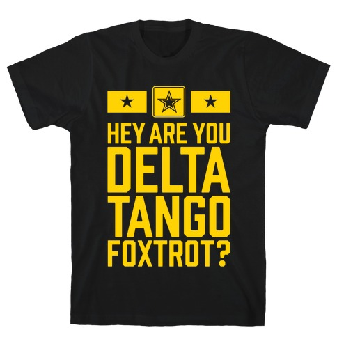 Delta Tango Foxtrot (Army) T-Shirt
