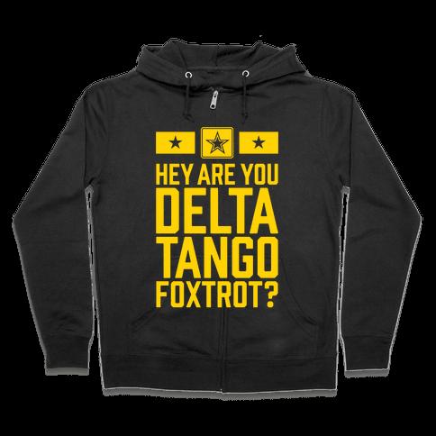 Delta Tango Foxtrot (Army) Zip Hoodie
