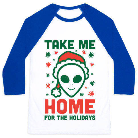Take Me Home For The Holidays Baseball Tee
