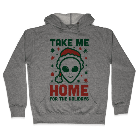 Take Me Home For The Holidays Hooded Sweatshirt
