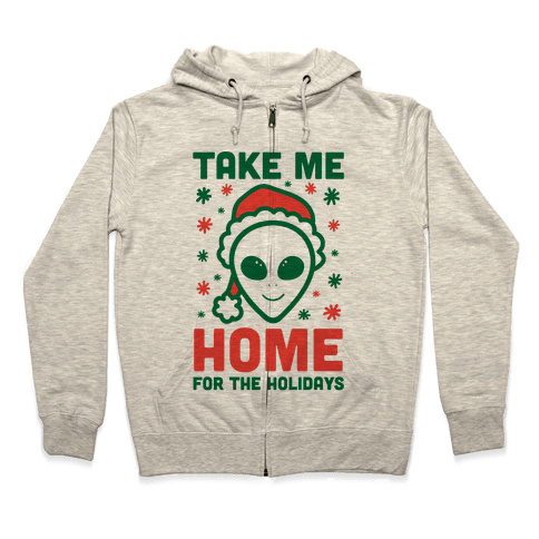Take Me Home For The Holidays Zip Hoodie