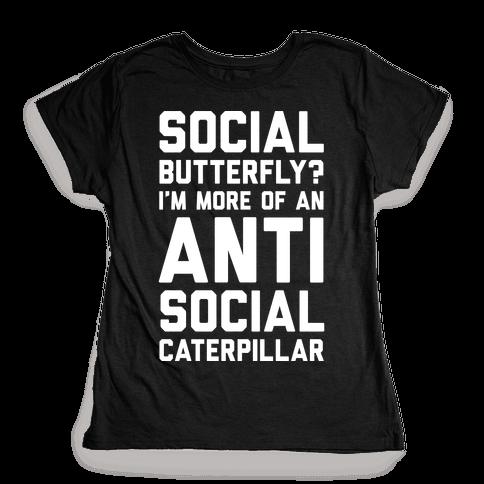 Social Butterfly I'm More Of An Antisocial Caterpillar Womens T-Shirt