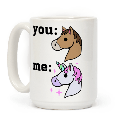 You: Horse Me: Unicorn