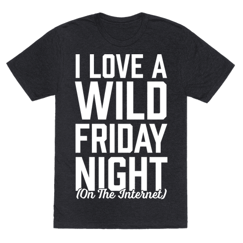 I Love A Wild Friday Night