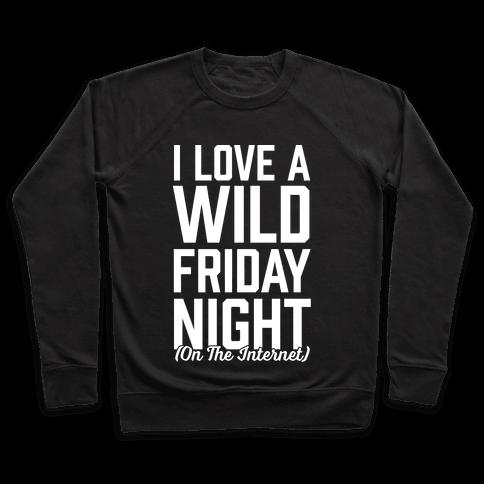 I Love A Wild Friday Night Pullover