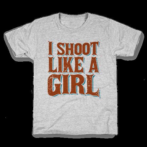 I Shoot Like A Girl Kids T-Shirt