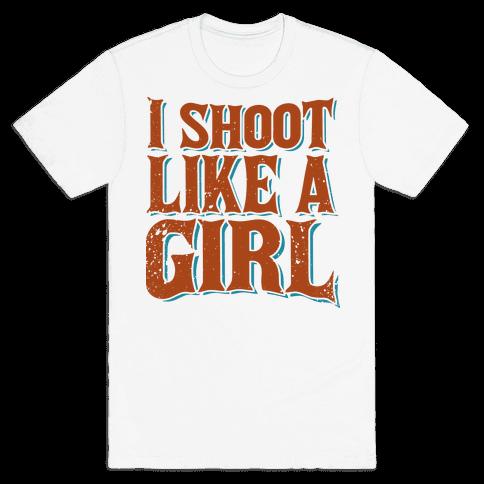 I Shoot Like A Girl Mens T-Shirt