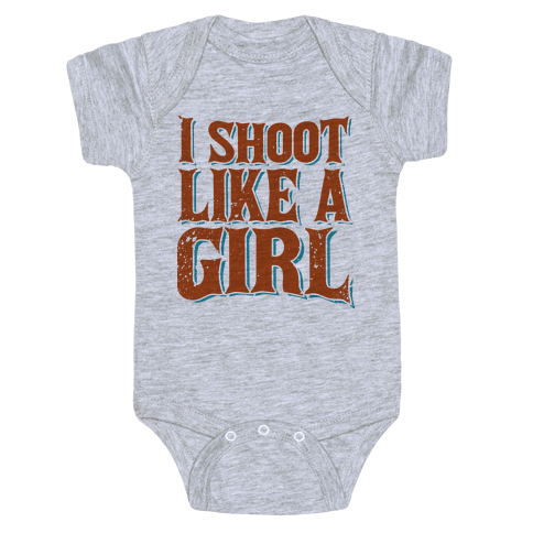 I Shoot Like A Girl Baby Onesy