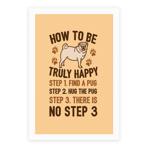 How To Be Truly Happy: Pug Hugs Poster