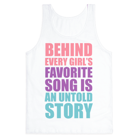 Behind Every Girl's Favorite Song Is A Story Tank Top