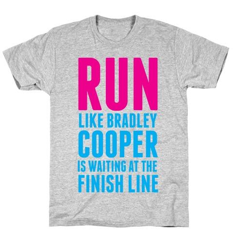 Run Like Bradley Cooper T-Shirt