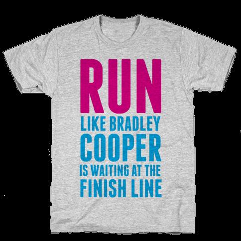 Run Like Bradley Cooper Mens/Unisex T-Shirt