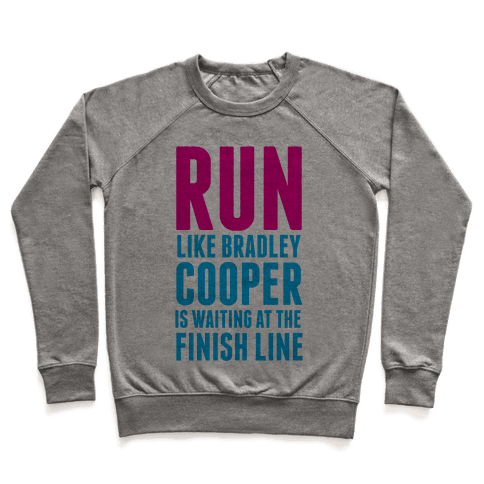 Run Like Bradley Cooper Pullover