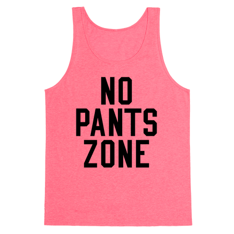 No Pants Zone Tank Top