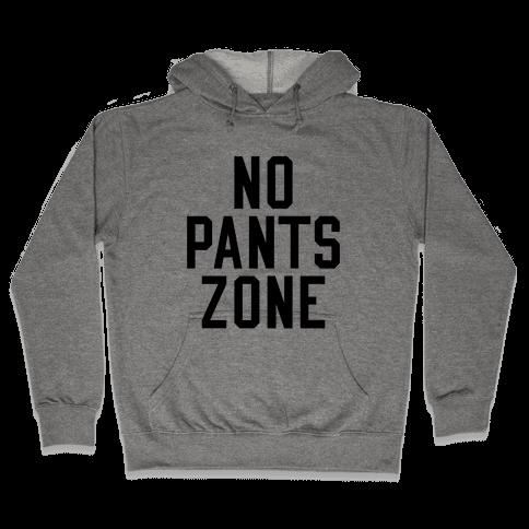 No Pants Zone Hooded Sweatshirt