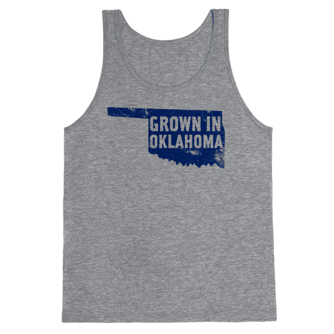 Grown in Oklahoma Tank Top