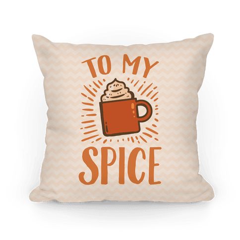 To My Spice Pillow