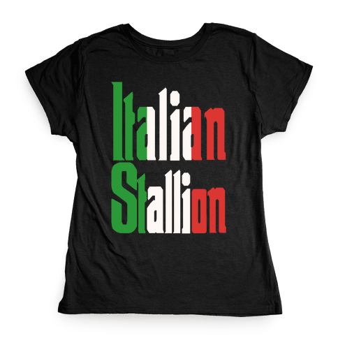 Italian Stallion Womens T-Shirt