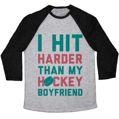 I Hit Harder Than My Hockey Boyfriend Baseball Tee