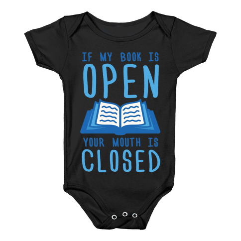 If My Book Is Open Your Mouth Is Closed Baby Onesy