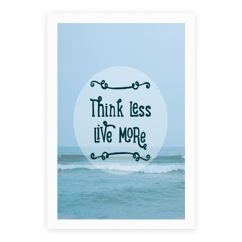 Think Less Live More Poster