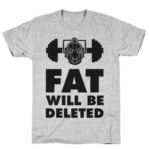 Cybermen Workout: Fat Will Be Deleted Mens T-Shirt