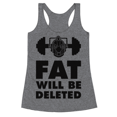Cybermen Workout: Fat Will Be Deleted Racerback Tank Top