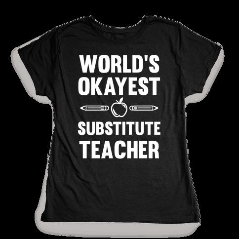 World's Okayest Substitute Teacher Womens T-Shirt