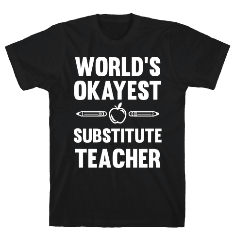 World's Okayest Substitute Teacher Mens T-Shirt