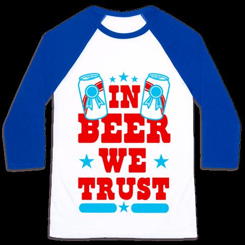 In Beer We Trust Baseball Tee