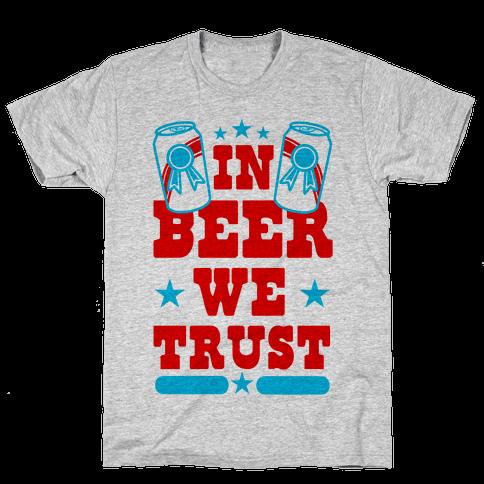 In Beer We Trust Mens T-Shirt