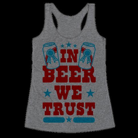 In Beer We Trust Racerback Tank Top