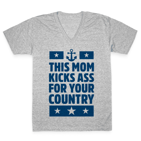 This Mom Kicks Ass For Your Country (Navy) V-Neck Tee Shirt