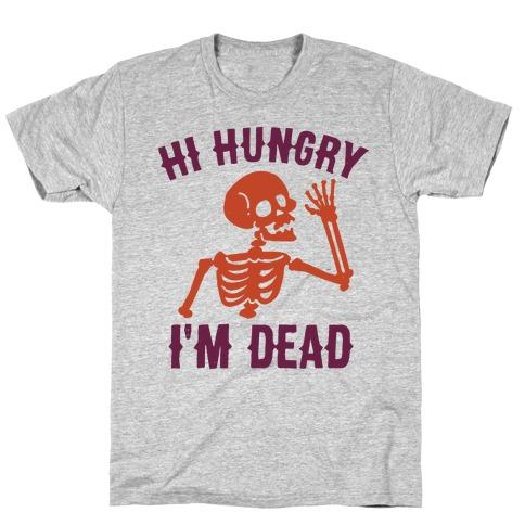 Hi Hungry I'm Dead Mens T-Shirt
