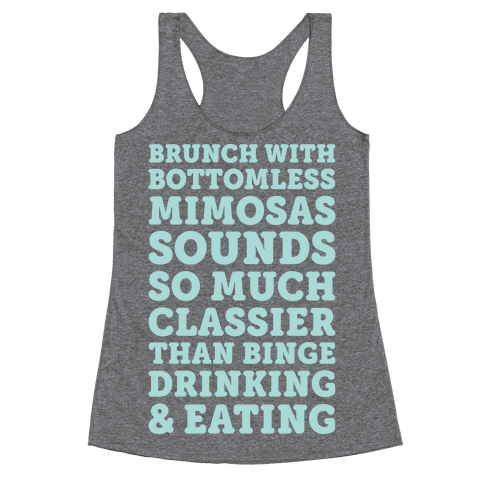 Brunch With Bottomless Mimosas Racerback Tank Top