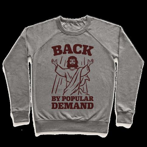Jesus Back By Popular Demand Pullover