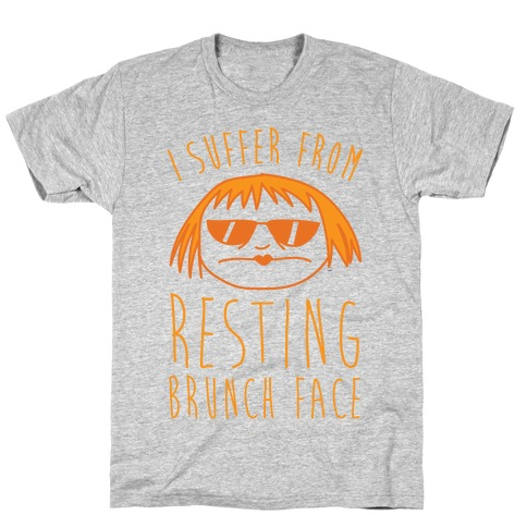 I Suffer From Resting Brunch Face Mens T-Shirt