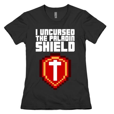 I Uncursed the Paladin Shield Womens T-Shirt