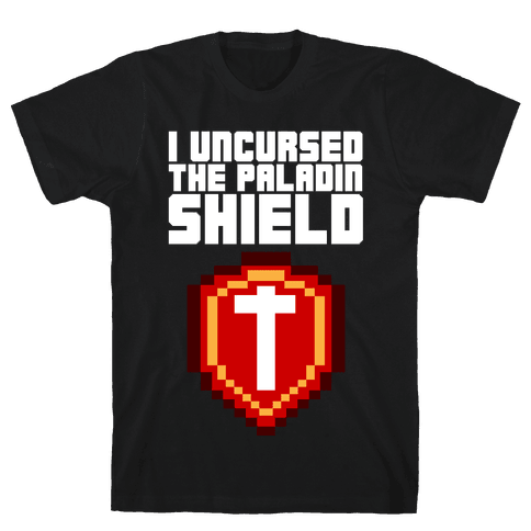 I Uncursed the Paladin Shield Mens T-Shirt