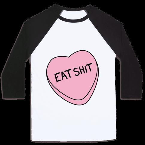 Eat Sh*t Valentine Heart Baseball Tee