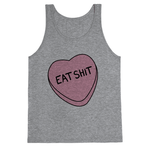Eat Sh*t Valentine Heart Tank Top