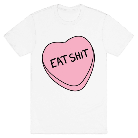 Eat Sh*t Valentine Heart Mens T-Shirt