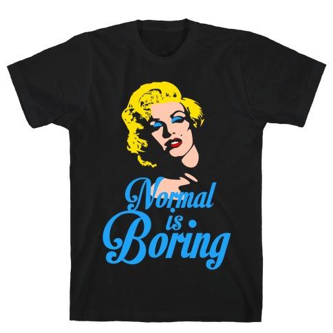 Normal Is Boring Mens T-Shirt