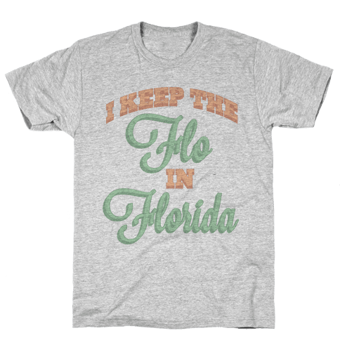 Flo in Florida Mens T-Shirt